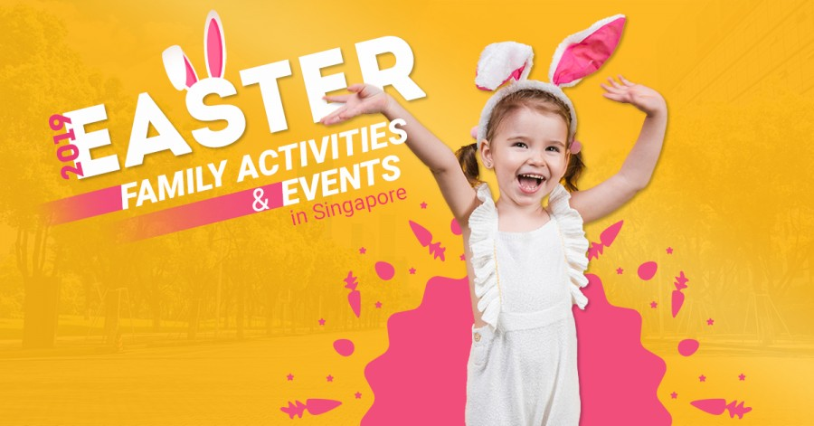 Easter 2019: Family Activities & Events in Singapore