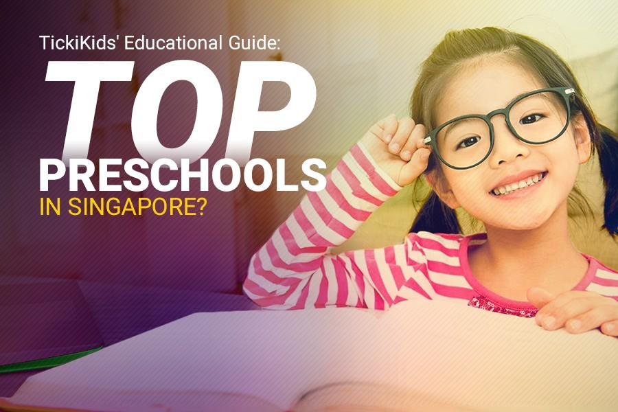 TickiKids' Educational Guide 2019: Top preschools in Singapore