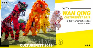 Why Wan Qing CultureFest 2019 is this year's most exciting cultural event
