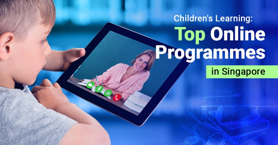 Children's Learning: Top Online Programmes in Singapore