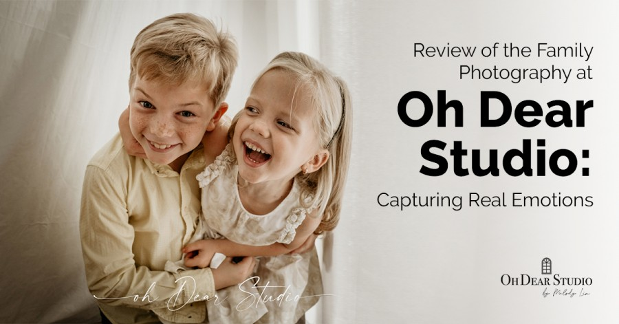 Review of the Family Photography at Oh Dear Studio: Capturing Real Emotions