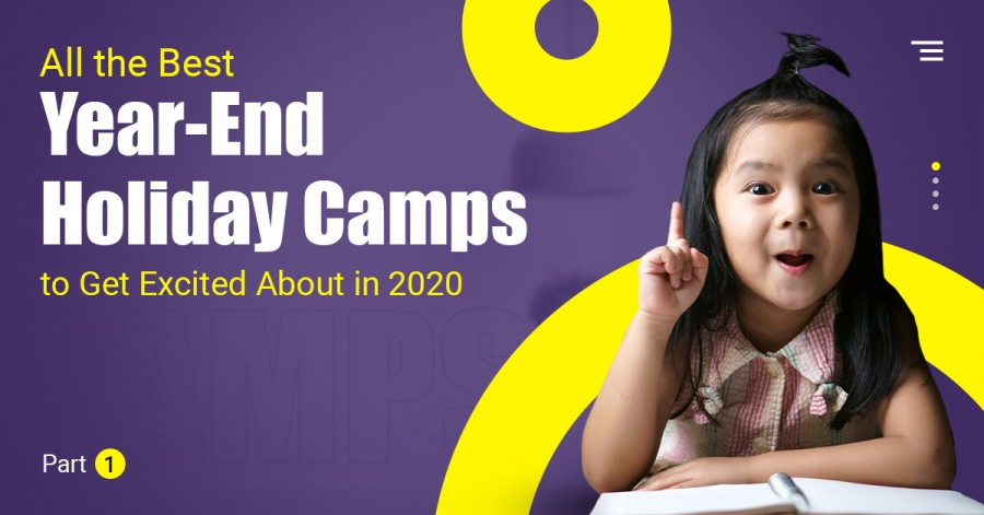 All the Best Year-End Holiday Camps to Get Excited About in 2020. Part 1