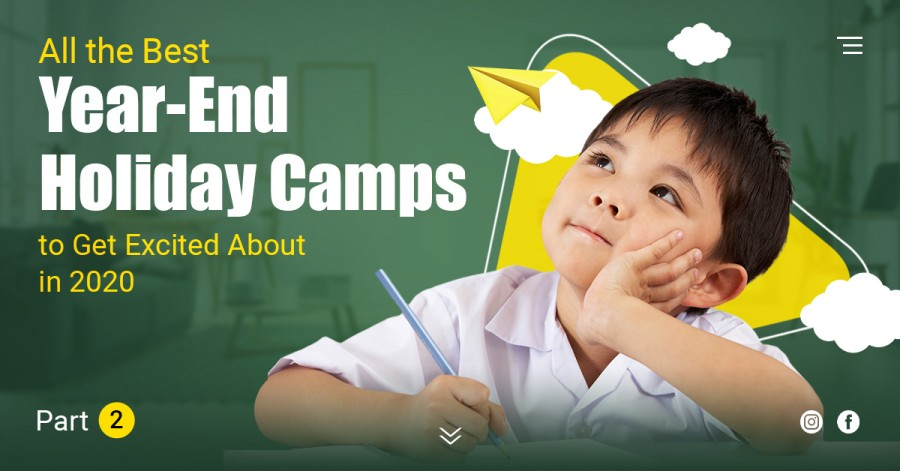All the Best Year-End Holiday Camps to Get Excited About in 2020. Part 2