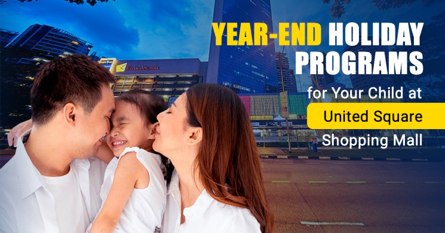 Year-End Holiday Programs for Your Child at United Square Shopping Mall