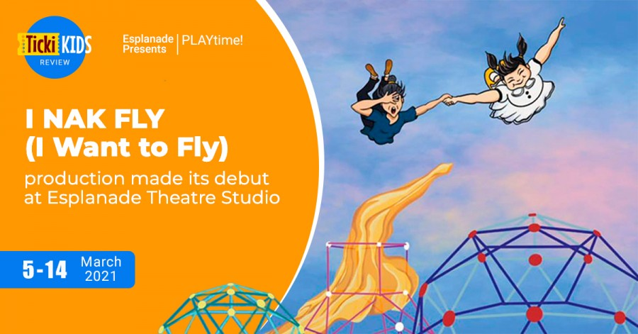 I NAK FLY (I Want to Fly) Production Made its Debut at Esplanade Theatre Studio