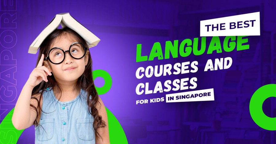 The Best Language Classes and Courses for Kids in Singapore