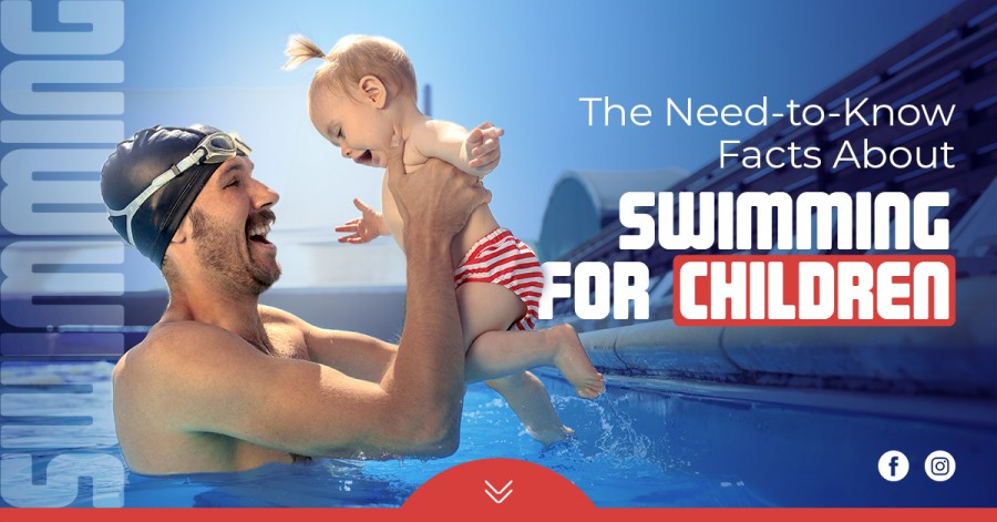 The Need-to-Know Facts About Swimming for Children