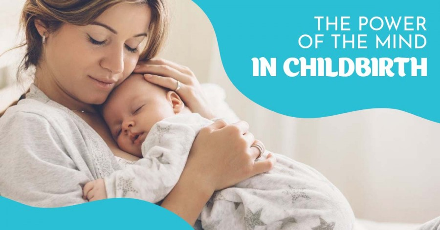 The Power of The Mind in Childbirth