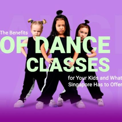 The Benefits of Dance Classes for Your Kids and What Singapore Has to Offer