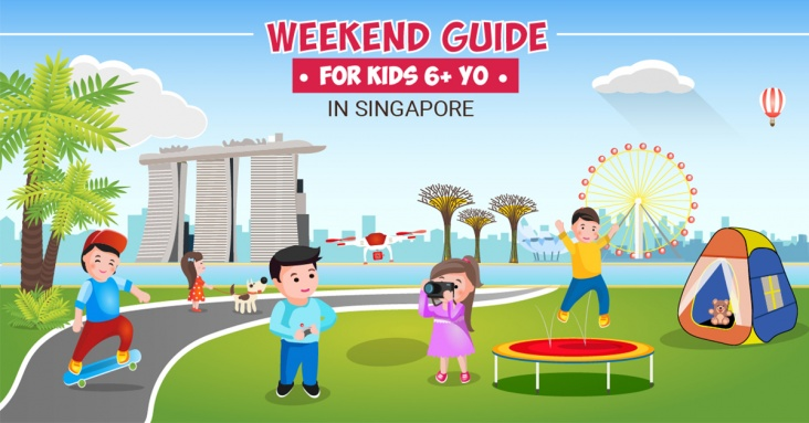 Weekend Guide for Kids 6+ yo in Singapore