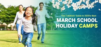 The TickiKids' Guide to 2020's Best March School Holiday Camps