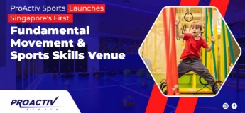 ProActiv Sports Launches Singapore's First Fundamental Movement & Sports Skills Venue